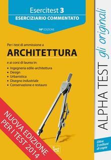 Voluntariadobaleares2014.es Esercitest. Vol. 3: Eserciziario commentato per i test di ammissione a architettura. Image