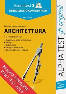 Esercitest. Con CD-ROM. Vol. 3: Eserciziario commentato per i test di ammissione a architettura..pdf