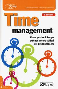 Foto Cover di Time management. Come gestire il tempo per non essere schiavi dei propri impegni, Libro di Cesare Sansavini,Alessandro Sansavini, edito da Alpha Test