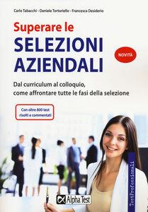 Foto Cover di Superare le selezioni aziendali, Libro di AA.VV edito da Alpha Test