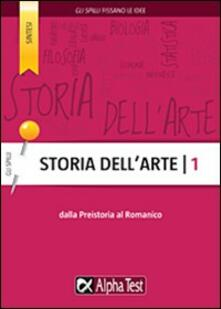 Storia dell'arte. Vol. 1: Dalla preistoria al romanico.