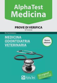 Alpha Test. Medicina. Prove di verifica. Per lammissione a medicina, odontoiatria, veterinaria.pdf