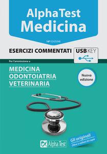 Libro Alpha Test. Medicina. Esercizi commentati. Per l'ammissione a medicina, odontoiatria, veterinaria. Con chiave USB