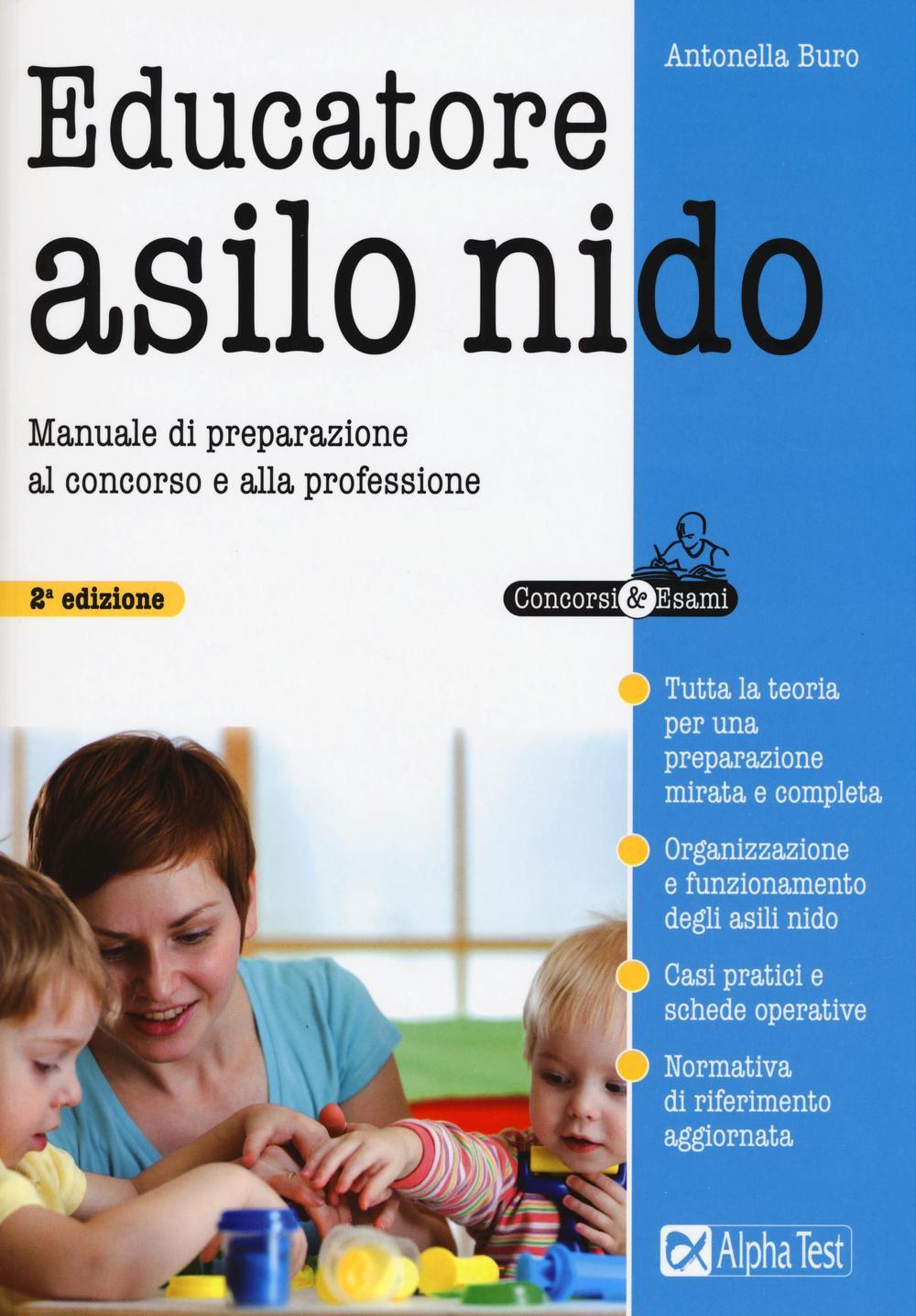 Educatore asilo nido. Manuale di preparazione al concorso e alla professione