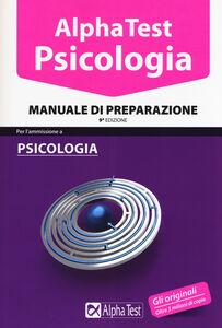 Foto Cover di Alpha Test. Psicologia. Manuale di preparazione, Libro di  edito da Alpha Test
