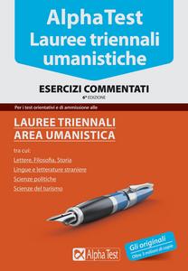 Libro Alpha Test. Lauree triennali umanistica. Esercizi commentati Giuseppe Vottari , Renato Sironi , Paola Borgonovo