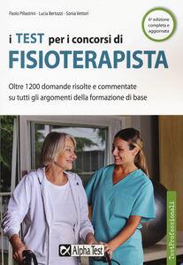 Libro I test per i concorsi di fisioterapista Sonia Vettori , Lucia Bertozzi , Paolo Pillastrini