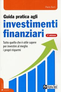 Libro Guida pratica agli investimenti finanziari Paolo Buro