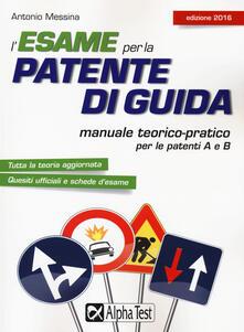 Promoartpalermo.it L' esame per la patente di guida. Manuale teorico-pratico per le patenti A e B Image
