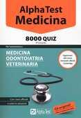 Libro Alpha Test. Medicina. 8000 quiz. Per l'ammissione a medicina, odontoiatria, veterinaria