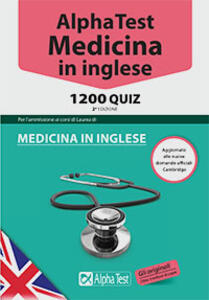 Alpha Test. Medicina in inglese. 1200 quiz