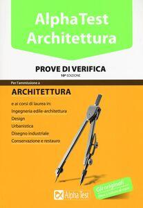 Foto Cover di Alpha Test. Architettura. Prove di verifica, Libro di  edito da Alpha Test