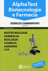 Libro Alpha Test. Biotecnologie e farmacia. Esercizi commentati