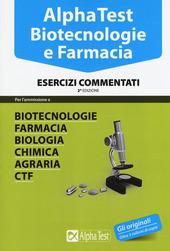 Alpha Test. Biotecnologie e farmacia. Esercizi commentati