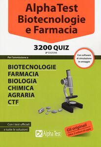 Libro Alpha Test. Biotecnologie e farmacia. 3200 quiz. Con software di simulazione