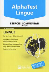 Libro Alpha Test. Lingue. Esercizi commentati Francesca Desiderio , Alessandro Lucchese , Raffaella Reale