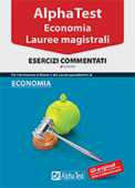Libro Alpha Test. Economia. Lauree magistrali. Esercizi commentati