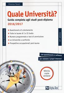 Libro Quale università? Anno accademico 2016-2017. Guida completa agli studi post-diploma Vincenzo Pavoni