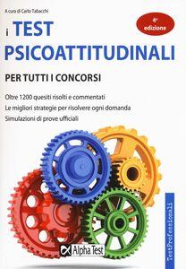Libro I test psicoattitudinali per tutti i concorsi