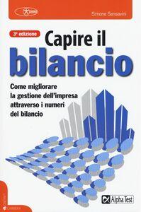 Foto Cover di Capire il bilancio, Libro di Simone Sansavini, edito da Alpha Test