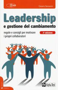 Libro Leadership e gestione del cambiamento Cesare Sansavini