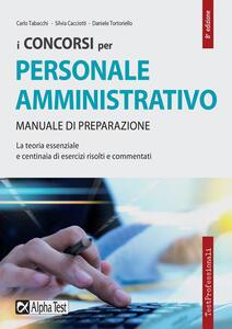 I concorsi per il personale amministrativo. Manuale di preparazione