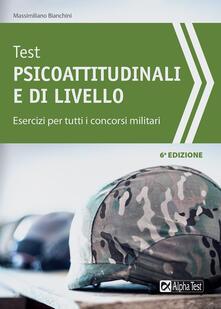 Test psicoattitudinali e di livello. Esercizi per tutti i concorsi militari.pdf