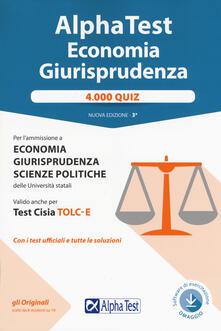 Rallydeicolliscaligeri.it Alpha test economia e giurisprudenza. 4.000 quiz. Con Contenuto digitale per download Image