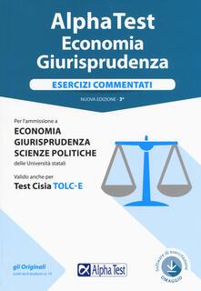 Filmarelalterita.it Alpha test economia giurisprudenza. Esercizi commentati. Con Contenuto digitale per accesso on line Image