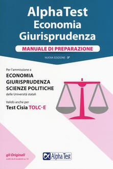 Alpha Test. Economia giurisprudenza. Manuale di preparazione.pdf