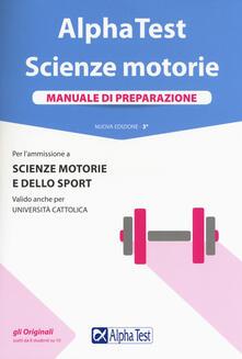Lpgcsostenible.es Alpha Test. Scienze motorie. Manuale di preparazione. Con Contenuto digitale per accesso on line Image