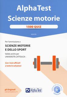 Voluntariadobaleares2014.es Alpha Test. Scienze motorie. 1500 quiz. Con Contenuto digitale per download e accesso on line Image