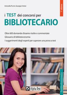 I test dei concorsi per bibliotecario - Antonella Piccini,Giuseppe Vottari - copertina