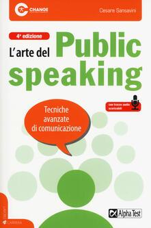 L arte del public speaking. Tecniche avanzate di comunicazione. Con File audio per il download.pdf