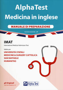 Alpha Test. Medicina in inglese. IMAT international medical admission test. Manuale di preparazione.pdf