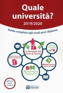 Quale università? Anno accademico 2019-2020. Guida completa agli studi post-diploma.pdf
