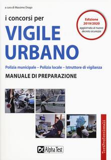 Ascotcamogli.it I concorsi per vigile urbano. Polizia municipale-polizia locale. Manuale di preparazione Image