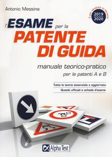 L esame per la patente di guida. Manuale teorico-pratico per le patenti A e B.pdf