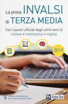 La prova INVALSI di terza media. Con i quesiti ufficiali degli ultimi anni di italiano, matematica, inglese. Con software di simulazione.pdf