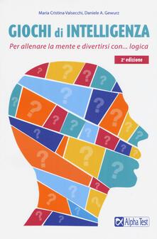 Giochi di intelligenza. Per allenare la mente e divertirsi con la logica.pdf