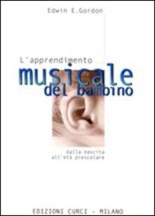 L' apprendimento musicale del bambino dalla nascita all'età prescolare - Edwin E. Gordon - copertina