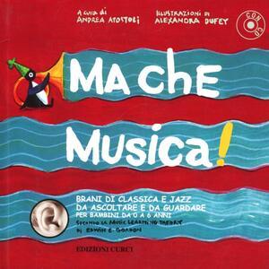 Ma che musica! Con CD Audio. Vol. 1 - Andrea Apostoli - copertina