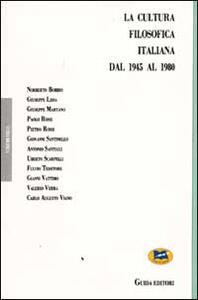 La cultura filosofica italiana dal 1945 al 1980 nelle sue relazioni con altri campi del sapere. Atti del Convegno (Anacapri, giugno 1981)