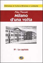 Milano d'una volta. Vol. 4: La capitale [1945].