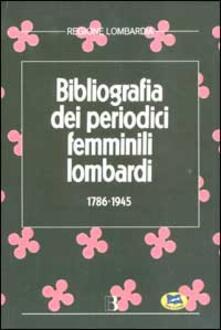 Bibliografia dei periodici femminili lombardi (1786-1945) - copertina