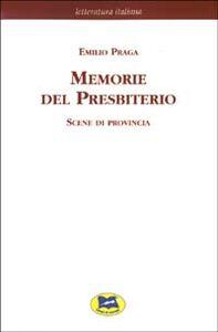 Foto Cover di Memorie del Presbiterio. Scene di provincia [1881], Libro di Emilio Praga, edito da Lampi di Stampa
