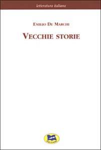 Libro Vecchie storie [1926] Emilio De Marchi