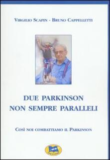 Due Parkinson non sempre paralleli - Virgilio Scapin,Bruno Cappelletti - copertina