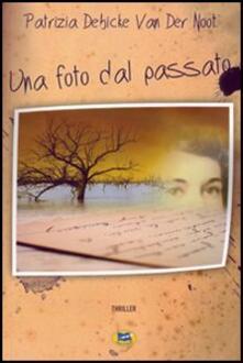 Una foto dal passato - Patrizia Debicke Van der Noot - copertina