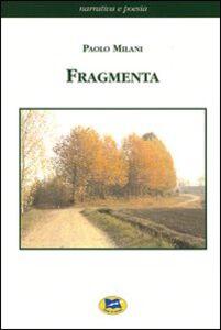 Foto Cover di Fragmenta, Libro di Paolo Milani, edito da Lampi di Stampa